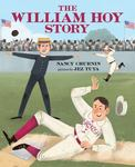 Review of <em> The William Hoy Story: How a Deaf Baseball Player Changed the Game </em> by Nancy Churnin