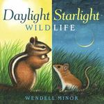 Review of <em>Daylight Starlight Wildlife</em> by Wendell Minor