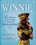 Review of <em>Winnie: The True Story of the Bear Who Inspired Winnie-the-Pooh</em> by Sally M. Walker & Jonathan D. Voss