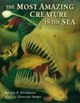 <em>The Most Amazing Creature in the Sea</em> by Brenda Z. Guiberson illustrated by Gennay Spirin