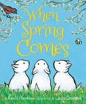 <em> When Spring Comes</em> by Kevin Henkes illustrated by Laura Dronzek