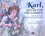 Review of <em>Karl, Get Out of the Garden!: Carolus Linnaeus and the Naming of Everything</em> by Anita Sanchez
