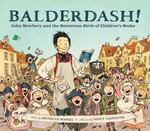 Review of <em>Balderdash!: John Newbery and the Boisterous Birth of Children's Books</em> by Michelle Markel