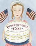 Review of <em>Independence Cake: A Revolutionary Confection Inspired by Amelia Simmons, Whose True History is Unfortunately Unknown</em> by Deborah Hopkinson