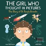 Review of <em>The Girl Who Thought in Pictures : The Story of Dr. Temple Grandin</em> by Julia Finley Mosca
