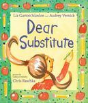 Review of <em>Dear Substitute</em> by Liz Garton Scanlon and Audrey Vernick