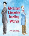 Review of <em>Abraham Lincoln's Dueling Words</em> by Donna Janell Bowman