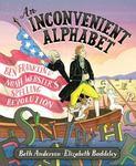 Review of <em>An Inconvenient Alphabet: Ben Franklin & Noah Webster's Spelling Revolution</em> by  Beth Anderson