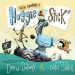 Review of <em>The Epic Adventures of Huggie and Stick</em> by Drew Daywalt