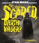 Review of <em>Are You Scared, Darth Vader?</em> by Adam Rex
