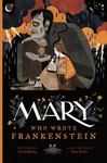 Review of <em>Mary Who Wrote Frankenstein</em> by Linda Bailey