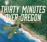 Review of <em>Thirty Minutes Over Oregon</em> by Marc Tyler Nobleman