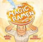 Review of <em>Magic Ramen: The Story of Momofuku Ando</em> by Andrea Wang