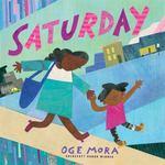 Review of <em>Saturday</em> by Oge Mora