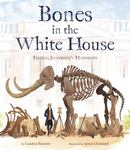 Review of <em> Bones in the White House: Thomas Jefferson's Mammoth </em> by Candice Ransom