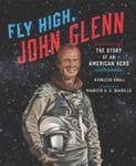 Review of <em> Fly High, John Glenn: The Story of an American Hero </em> by Kathleen Krull