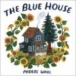 Review of <em> The Blue House </em> by Phoebe Wahl