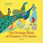 Review of <em> The Strange Birds of Flannery O'Connor: A Life </em> by Amy Alznauer