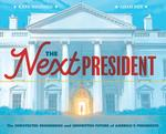 Review of <em>The Next President: The Unexpected Beginnings and Unwritten Future of America's Presidents</em> by Kate Messner
