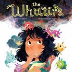 Review of <em>The Whatifs</em> by Emily Kilgore