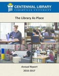 Centennial Library 2016-2017 Annual Report by Lynn A. Brock and Valerie Harmon