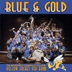 Blue & Gold: The Incredible Cedarville College Yellow Jacket Pep Band
