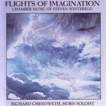 Flights of Imagination: Chamber Music of Steven Winteregg
