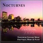 Nocturnes: Twentieth Century Music for Voice, Horn, and Piano