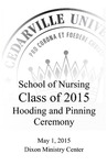 School of Nursing Class of 2015 Hooding and Pinning Ceremony by Cedarville University