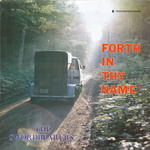 Forth in Thy Name by Cedarville College