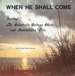 When He Shall Come