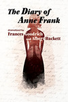 The Diary of Anne Frank by Diane C. Merchant, Tim Phipps, Rebekah Priebe, and Rebecca M. Baker